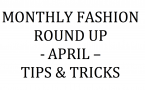Monthly Fashion Round Up – April Tips & Tricks