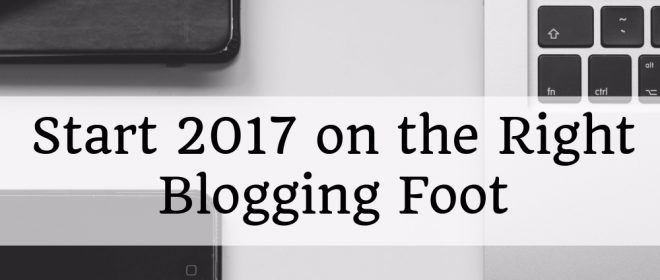 Start 2017 on the Right Blogging Foot